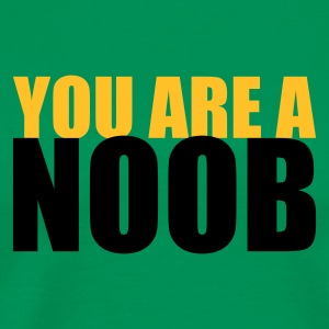 You are a noob - T-shirt Premium Homme