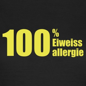 Chocolate 100% Eiweissallergie © T-Shirts - Frauen T-Shirt