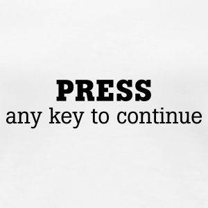 Weiß Press any key to continue © T-Shirts - Frauen Premium T-Shirt