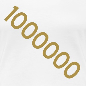 Weiß 1000000 - ONE MILLION - eushirt.com T-Shirts - T-shirt Premium Femme