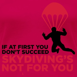Light pink Skydiving's Not for You (2c) T-shirts - Dame premium T-shirt