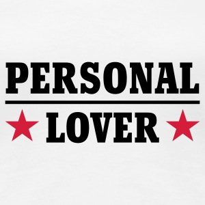 Weiß Personal Lover © T-Shirts - Dame premium T-shirt