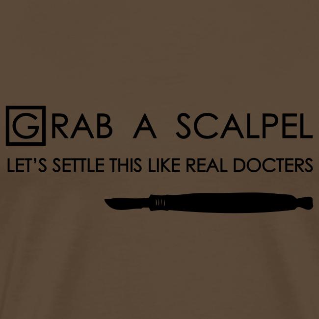 Grab a scalpel (heren)