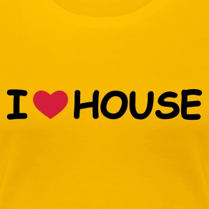 Gelb I Love House T-Shirts - Frauen Premium T-Shirt