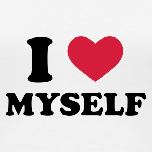 Weiß I Love Myself T-Shirts - Frauen Premium T-Shirt