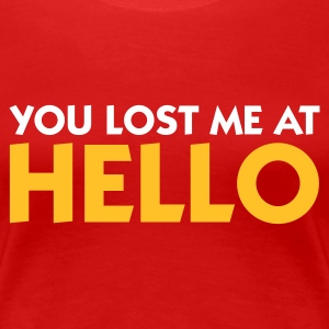 Red You lost me at Hello 1 (2c) Women's T-Shirts - Women's Premium T-Shirt
