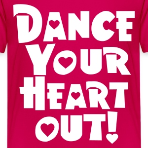 Pink dance your heart out Kids' Shirts - Teenage Premium T-Shirt