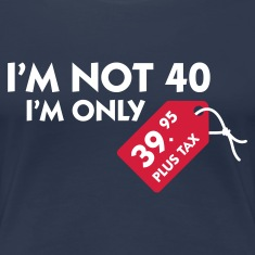 Jeansblauw I'm not 40 (3c) T-shirts