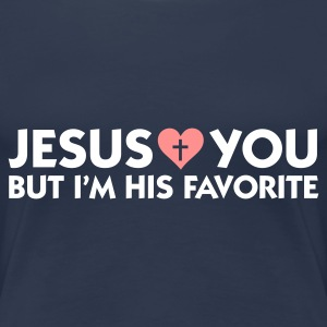 Bleu jean Jesus Loves You But Me More (2c) T-shirts - T-shirt Premium Femme