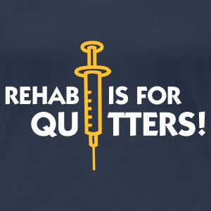 Jeans blue Rehab is for Quitters 2 (2c) Women's T-Shirts - Women's Premium T-Shirt