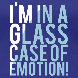 Royal blue I'M IN A GLASS CASE OF EMOTION! Women's T-Shirts - Women's Premium T-Shirt