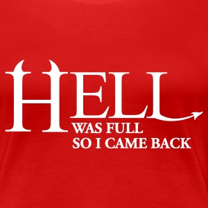 Hell was full so I came back - Frauen Premium T-Shirt