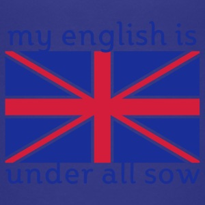 my english is under all sow | Kindershirt - Teenager Premium T-Shirt