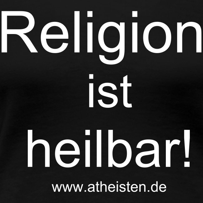 Religion ist heilbar Girlie Shirt