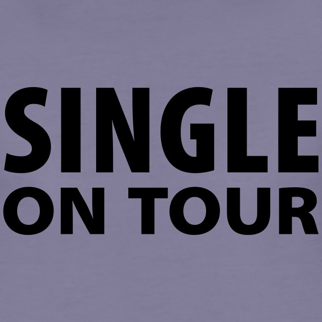 Single On Tour (Woman's)