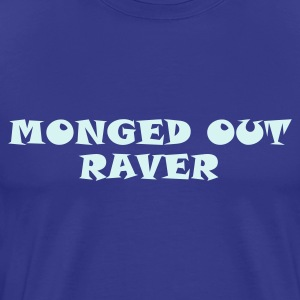 Monged Out Raver (Reflective) - Men's Premium T-Shirt