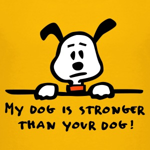 Gelb my_dog_is_stronger Kinder Shirts - Teenager Premium T-Shirt