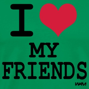 i love my friends T-shirts (m. courtes) - T-shirt Premium Homme