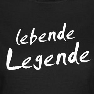 Lebende Legende Girlie Kult - Frauen T-Shirt