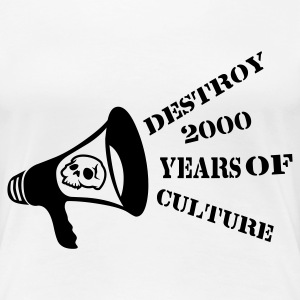 White destroy_2000_years_of_culture3 T-Shirts - Women's Premium T-Shirt