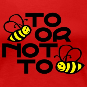 Rood to_bee_or_not_to_bee T-shirts - Vrouwen Premium T-shirt