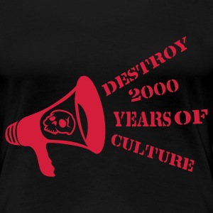 Black destroy_2000_years_of_culture3 T-Shirts - Women's Premium T-Shirt
