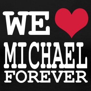 Noir we love michael 4 ever T-shirts - T-shirt Premium Femme