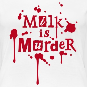 Womens Shirt 'MILK is Murder' W - Vrouwen Premium T-shirt