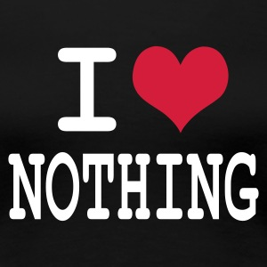 Noir i love nothing by wam T-shirts - T-shirt Premium Femme