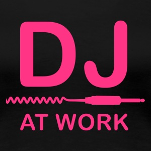 Schwarz DJ at Work T-Shirts - Frauen Premium T-Shirt
