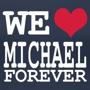 Bleu jean we love michael 4 ever T-shirts - T-shirt Premium Femme