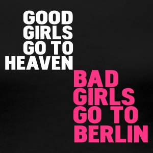 Schwarz bad girls go to berlin T-Shirts - Frauen Premium T-Shirt