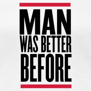 Weiß man was better before T-Shirts - Frauen Premium T-Shirt