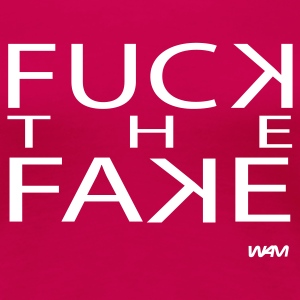Rosa fuck the fake by wam Camisetas - Camiseta premium mujer