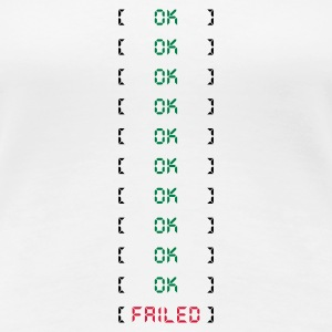 OK - FAILED - Frauen Premium T-Shirt