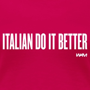 Pink italian do it better  by wam Women's T-Shirts - Women's Premium T-Shirt
