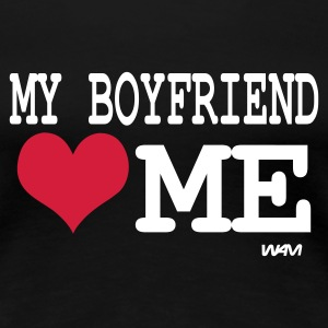 Svart my boyfriend loves me by wam T-skjorter - Premium T-skjorte for kvinner