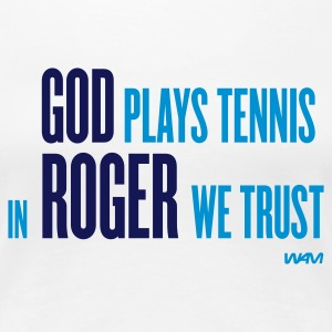 Vit god plays tennis - in roger we trust T-shirts - Premium-T-shirt dam