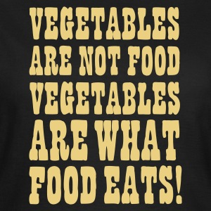 Chocolade Vegetables are not food, vegetables are what food eats T-shirts - Vrouwen T-shirt