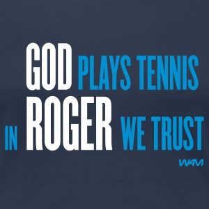 Blu scuro god plays tennis in Roger we trust T-shirt - Maglietta Premium da donna
