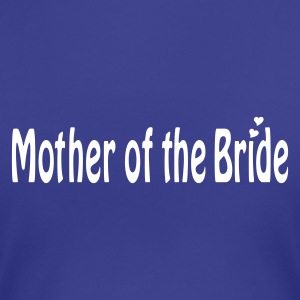 Turquoise Mother of the Bride T-shirts - T-shirt Premium Femme