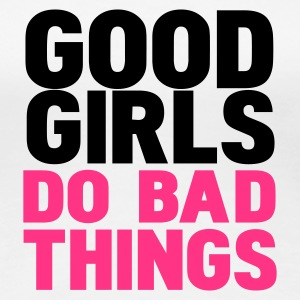 Bianco good girls do bad things T-shirt - Maglietta Premium da donna