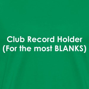 Club Record Holder for the Most Blanks Fishing T-Shirt - White Print - Men's Premium T-Shirt