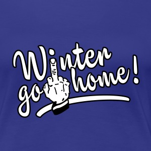 Divablauw winter go home - winter ade T-shirts - Vrouwen Premium T-shirt