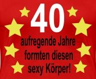 Sprüche 40 Geburtstag Frau Suchbegriff Quot 40 Geburtstag Quot T Shirts  Spreadshirt