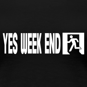 Noir yes week end T-shirts - T-shirt Premium Femme