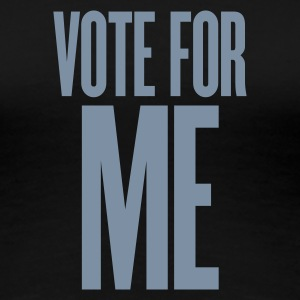 Noir vote for me T-shirts - T-shirt Premium Femme