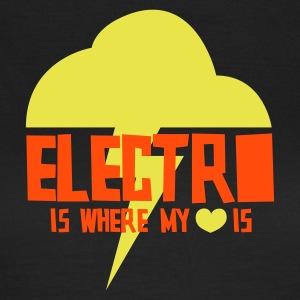 Electro is where my heart is - Women's T-Shirt