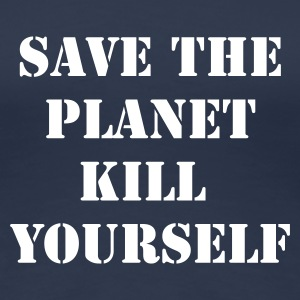 Marine save the planet kill yourself T-shirts - T-shirt Premium Femme