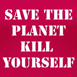 Rose save the planet kill yourself T-shirts - T-shirt Premium Femme